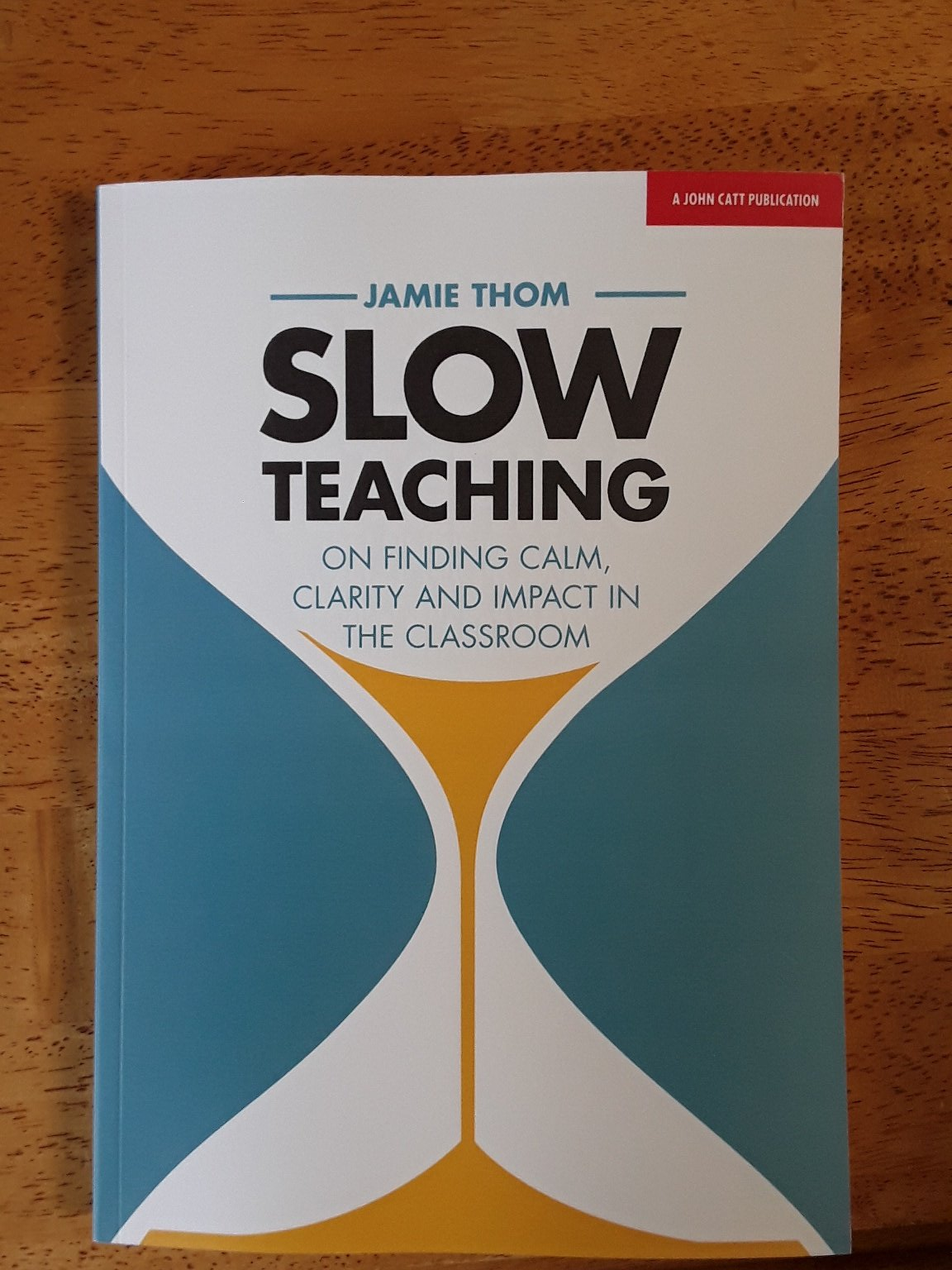 Slow Teaching by Jamie Thom - Schoolwell
